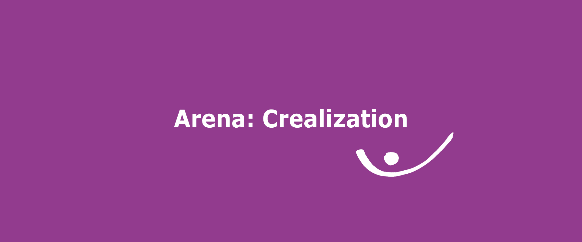 Ship of a new story: Arena Crealization