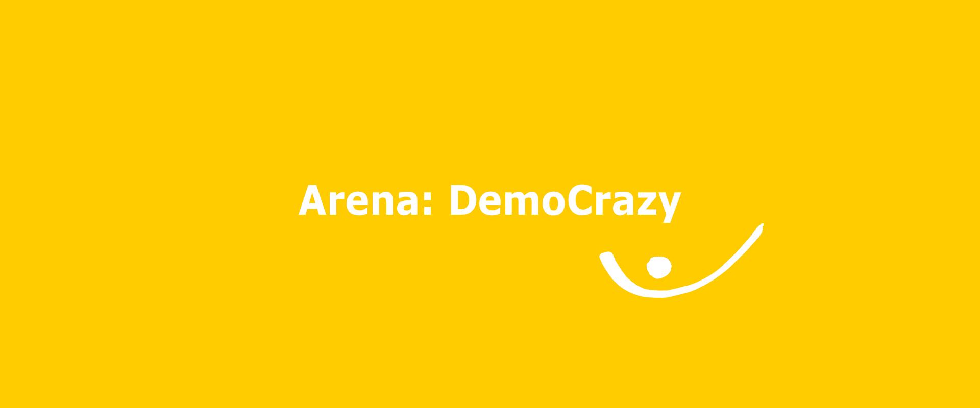 Ship of a new story: Arena DemoCrazy
